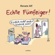 Alf, Renate Echte Fnfziger!