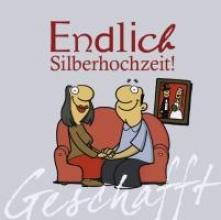 Kernbach, Michael Geschafft! Endlich Silberhochzeit!