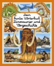 Beaumont, Emilie Dein buntes Wörterbuch Dinosaurier und Vorgeschichte