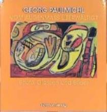 Paulmichl, Georg Vom Augenmass berwltigt