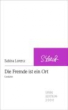 Lorenz, Sabina Die Fremde ist ein Ort