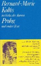 Koltes, Bernard-Marie Prolog und andere Texte