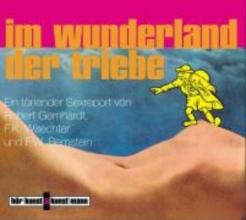 Gernhardt, Robert Im Wunderland der Triebe. CD