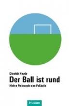 Heyde, Dietrich Der Ball ist rund