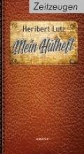 Lutz, Heribert Mein Hütheft