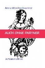 Weichselbaumer, Anna Auch ohne Partner