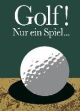 Golf! Nur ein Spiel ...