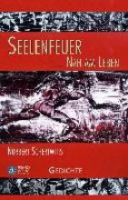 Schertwitis, Norbert Seelenfeuer - Nah am Leben