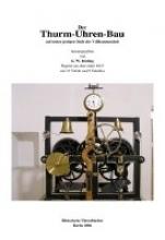 Rösling, G. W. Der Thurm-Uhren-Bau, Der Turmuhrenbau