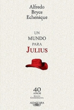 Bryce Echenique, Alfredo Un mundo para Julius A World for Julius