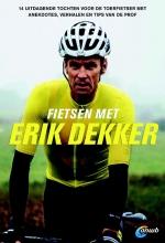 Erik  Dekker , Fietsen met Erik Dekker