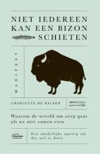 Charlotte De Backer , Niet iedereen kan een bizon schieten