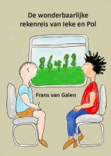Frans van Galen , De wonderbaarlijke rekenreis van Ieke en Pol