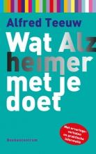 Alfred Teeuw , Wat Alzheimer met je doet