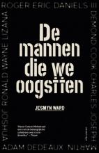 Jesmyn Ward , De mannen die we oogstten