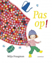 Milja  Praagman Pas op!