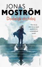 Jonas Moström Dodelijk dichtbij