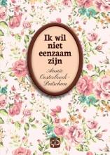 Annie  Oosterbroek-Dutschun Ik wil niet eenzaam zijn - grote letter uitgave