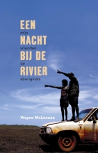Wayne Mclennan , Een nacht bij de rivier