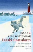 Vera Westerman Frank Westerman, Larski slaat alarm