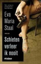 Eva Maria  Staal Schieten verleer ik nooit
