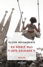 Heijmerikx, Ellen En nooit was iets gelogen
