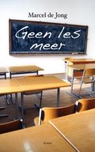 Marcel de Jong Geen les meer
