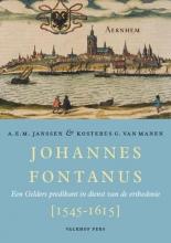 K.G. van Manen A.E.M. Janssen, Johannes Fontanus (1545-1615)