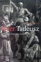 A. Mickiewicz , Heer Tadeusz, of De laatste strooptocht in Litouwen