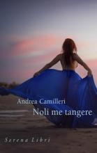 Andrea  Camilleri Noli me tangere