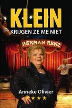 Anneke Olivier , Klein krijgen ze mij niet