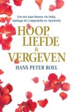 Hans Peter  Roel Hoop, liefde & vergeven