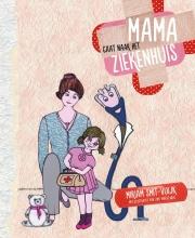 Miriam  Smit-Vuijk Mama gaat naar het ziekenhuis