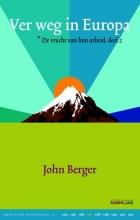 John  Berger Kritische Klassieken Ver weg in Europa deel 2