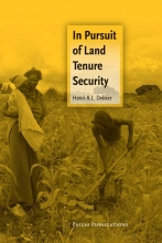 H. Dekker , In Pursuit of Land Tenure Security