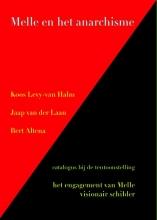 Koos  Levy-van Halm, Jaap van der Laan, Bert  Altena Melle en het anarchisme