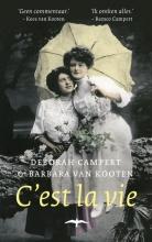 Campert, Deborah / Kooten, Barbara van C'est la vie
