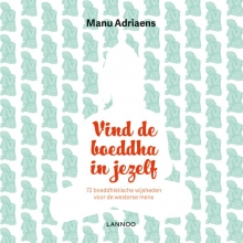 Manu  Adriaens Vind de boeddha in jezelf