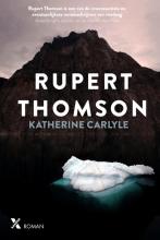 Rupert Thomson , Katherine Carlyle