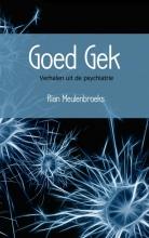 Rian Meulenbroeks , Goed Gek