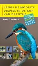 Fokko  Bosker Langs de mooiste diepjes in de Kop van Drenthe