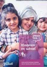 Stichting Het Begint met Taal & VU-NT2 , Spreektaal 3 Kinderen en school