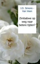 J.D.  Simons - Van Veen Zimbabwe op weg naar betere tijden?
