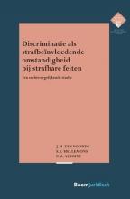 P.M. Schuyt J.M. ten Voorde  S.V. Hellemons, Discriminatie als strafbeïnvloedende omstandigheid bij strafbare feiten