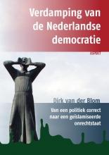 Dirk van der Blom , Verdamping van de Nederlandse democratie