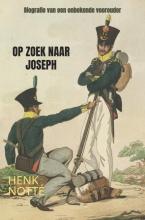 Henk  Notté Op zoek naar Joseph
