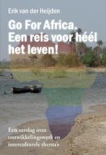 Erik van der Heijden , Go For Africa. Een reis voor héél het leven!