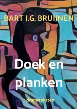 Bart J.G. Bruijnen , Doek en planken