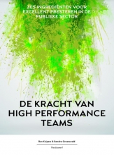 Ben  Kuipers, Sandra  Groeneveld De kracht van high performance teams