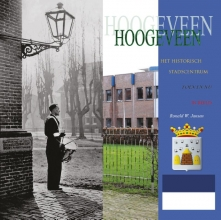 Ronald Wilfred  Jansen Het Historisch Stadscentrum van Hoogeveen.